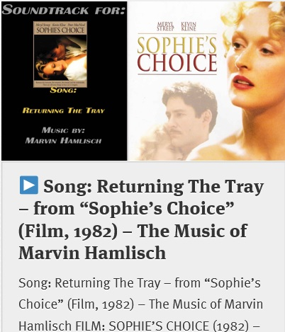"""Song: """"Returning The Tray"""" from Sophie's Choice (Film, 1982) The Music of Marvin Hamlisch"""